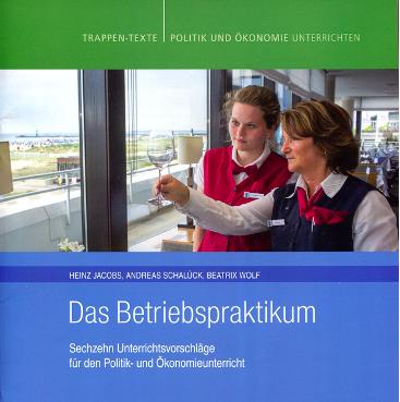 Das Betriebspraktikum, Jacobs, Schalück, Wolf