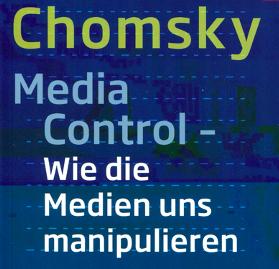 Media Control. Wie die Medien uns manipulieren, Noam Chomsky